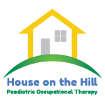 House on the Hill Paediatric Occupational Therapy